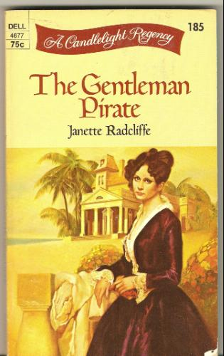 The Gentleman Pirate A Candlelight Regency 185, Radcliffe, Janette