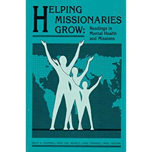 Helping Missionaries Grow: Readings in Mental Health and Missions