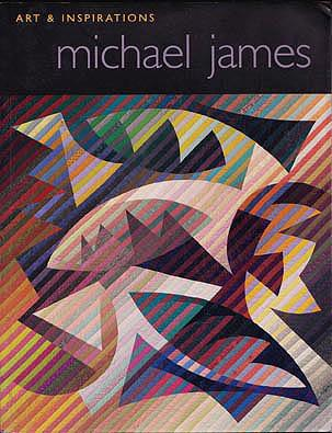 Michael James: Art and Inspirations, James, Michael