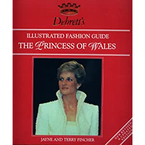 Debrett's Illustrated Fashion Guide to the Princess of Wales: Revised Edition