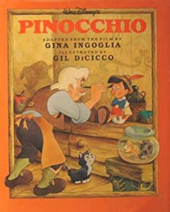 Walt Disney's Pinocchio (Illustrated Classics Series) Gina Ingoglia and Gil Dicicco