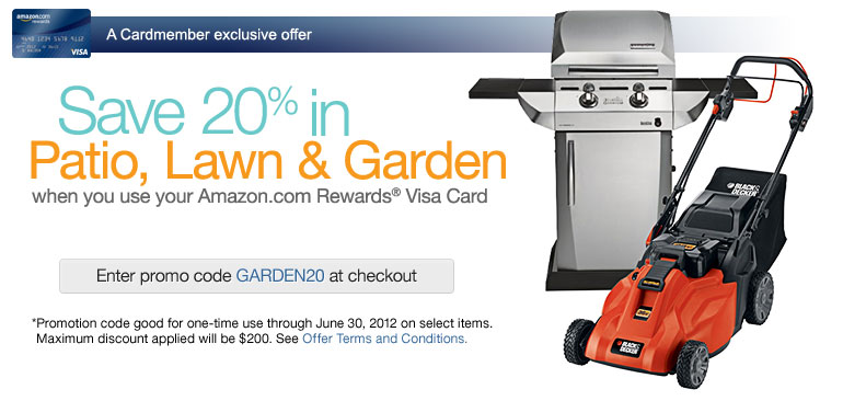 Save 20% in Patio, Lawn & Garden when you use your Amazon.com Rewards Visa Card