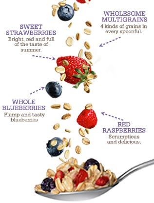 Wholesome Multigrains - 4 kinds of grains in every spoonful. Sweet Strawberries - Bright, red and full of the taste of summer. Whole Blueberries - Plump and tasty blueberries. Red Raspberries - Scrumptious and delicious.