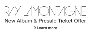 Ray LaMontagne Ticket Offer
