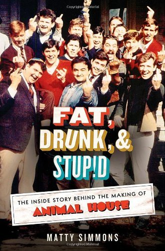 Animal House: Fat, Drunk, and Stupid