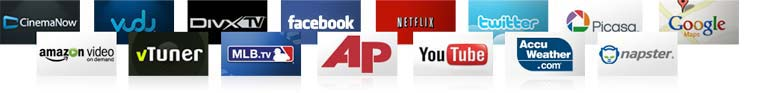 CinemaNow, vudu, DivxTv, facebook, NETFLIX, twitter, Picasa, Google, amazonVideo, vTuner, MLB.TV, AP, PANDORA, Accu Weather.com, napster, YouTube LEANBACK