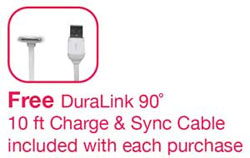Free DuraLink 90-degree 10ft Charge & Sync Cable included with each purchase