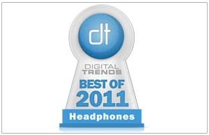 2011 Digital Trends 'Best of' award winner for Best Wireless Headphones