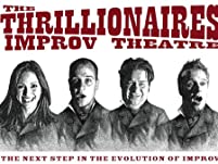 Two or Four Tickets to The Thrillionaires Improv Show
