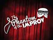 """The Phantom of the Improv"" Improvised Musical"