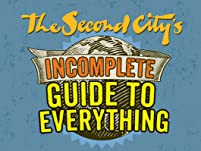 "Ticket to The Second City's ""Incomplete Guide to Everything"" at UP Comedy Club"