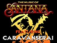 "Ticket to ""The Music of Santana Performed by Caravanserai"""