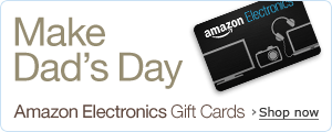 Give Amazon.com Electronics Gift Cards for Father's Day