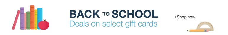 Shop back-to-school deals on select gift cards.