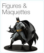 Figures & Maquettes