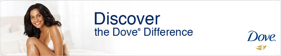 Discover the Dove® Difference