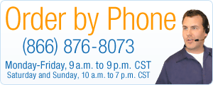 Order by phone: (866) 876-8073, Monday through Friday between 9 a.m. and 9 p.m and Saturday and Sunday between 10 a.m. and 7 p.m. CST