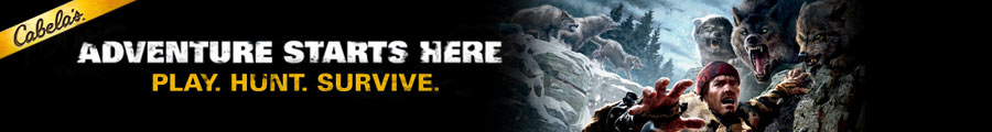 Cabela's--Adventure Starts Here.  Play.  Hunt.  Survive.