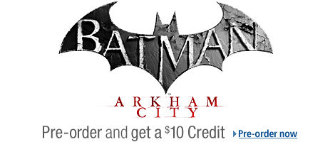 Batman: Arkham City-Pre-order and get a $10 promotional credit