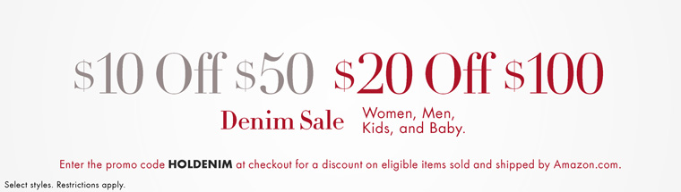 Deal of the Day:  $10 off $50 or $20 off $100 Denim Purchase