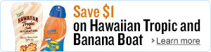 Save $1.00 on Banana Boat and Hawaiian Tropic
