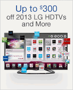 Up to $300 Off 2013 LG HDTVs and More