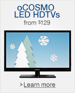 oCOSMO LED HDTVs from $149