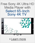 Free Sony 4K Ultra HD Media Player with Select Sony 4K TVs
