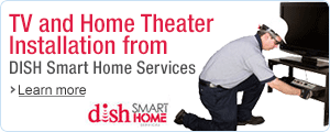 TV & Home Theater Installation from DISH Smart Home Services