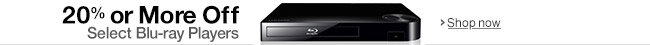 20% or More Off Select Blu-ray Players