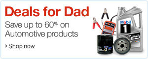 Father's Day Deals in Automotive--Save Up to 60%
