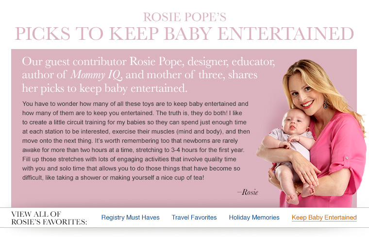 Rosie's Favorites to Keep Baby Entertained