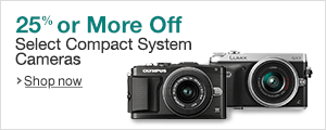 Save 25% or More on Select Compact System Cameras