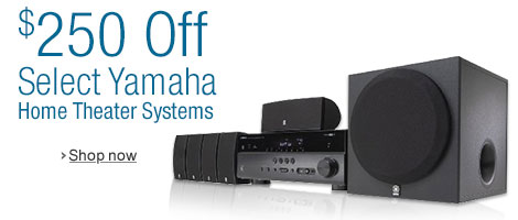 $250 Off Select Yamaha Home Theater Systems