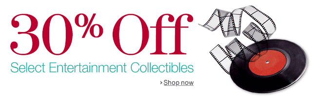 30% Off Select Entertainment Collectibles