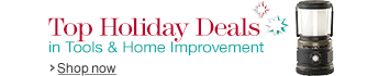 Top Holiday Deals in Tools & Home Improvement