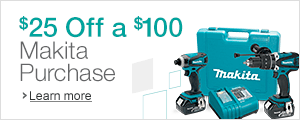 $25 Off a $100 Makita Purchase