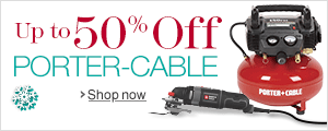 Up to 50% Off PORTER-CABLE