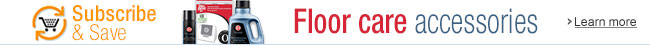 Floor Care Accessories Subscribe and Save