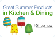 Great Summer Products in Kitchen & Dining