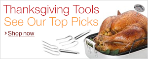 Thanksgiving Tools, See Our Top Picks