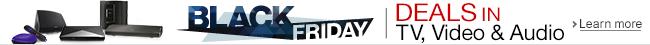 Black Friday Deals in TV, Video & Audio