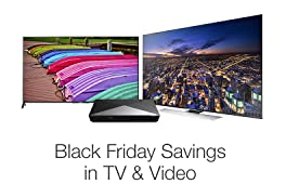 Black Friday Savings in TV & Video