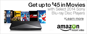 Get up to $45 in Movies with Select 2014 Sony Blu-ray Disc Players