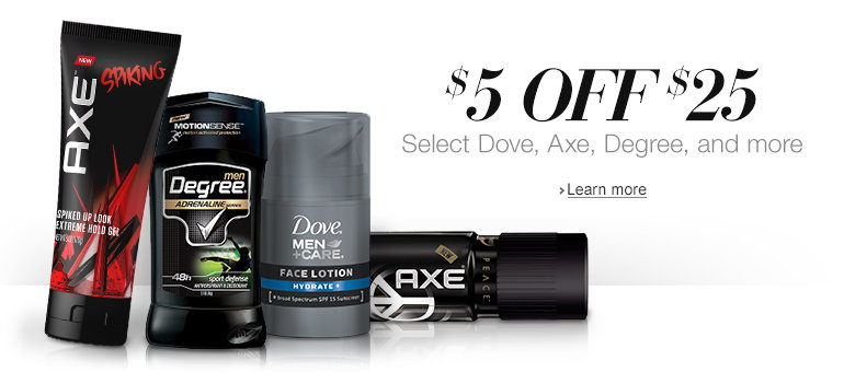 Off $25 Purchases of Select Dove, Axe, Degree, and More