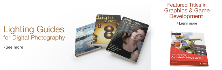 Lighting Guides for Digital Photography and Featured Titles in Graphics and Game Development