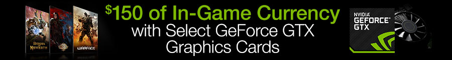 $150 of In-Game Currency with Select GeForce GTX Graphics Cards