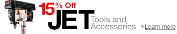 15% Off JET Tools and Accessories (Prices as Marked)