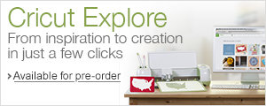 Pre- order the Cricut Explore