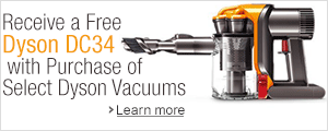 Free DC34 with Select Dyson Vacuums